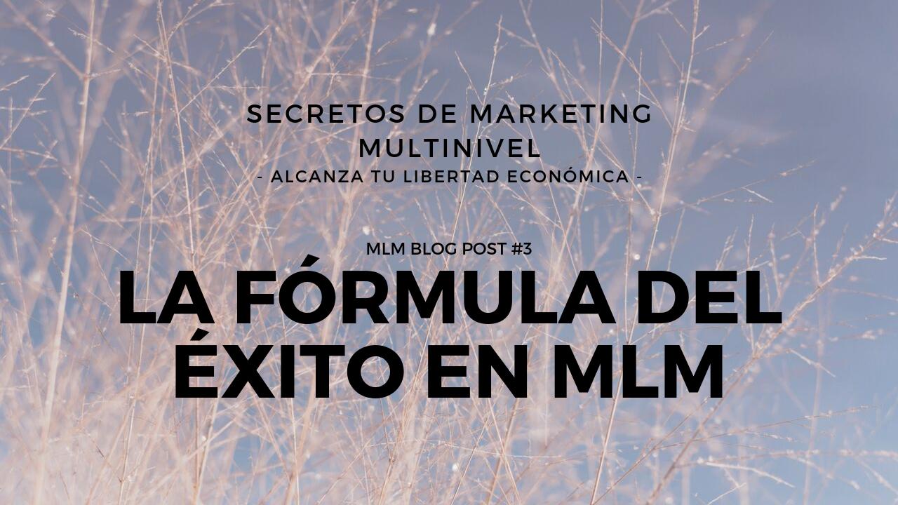 La fórmula del éxito en MLM