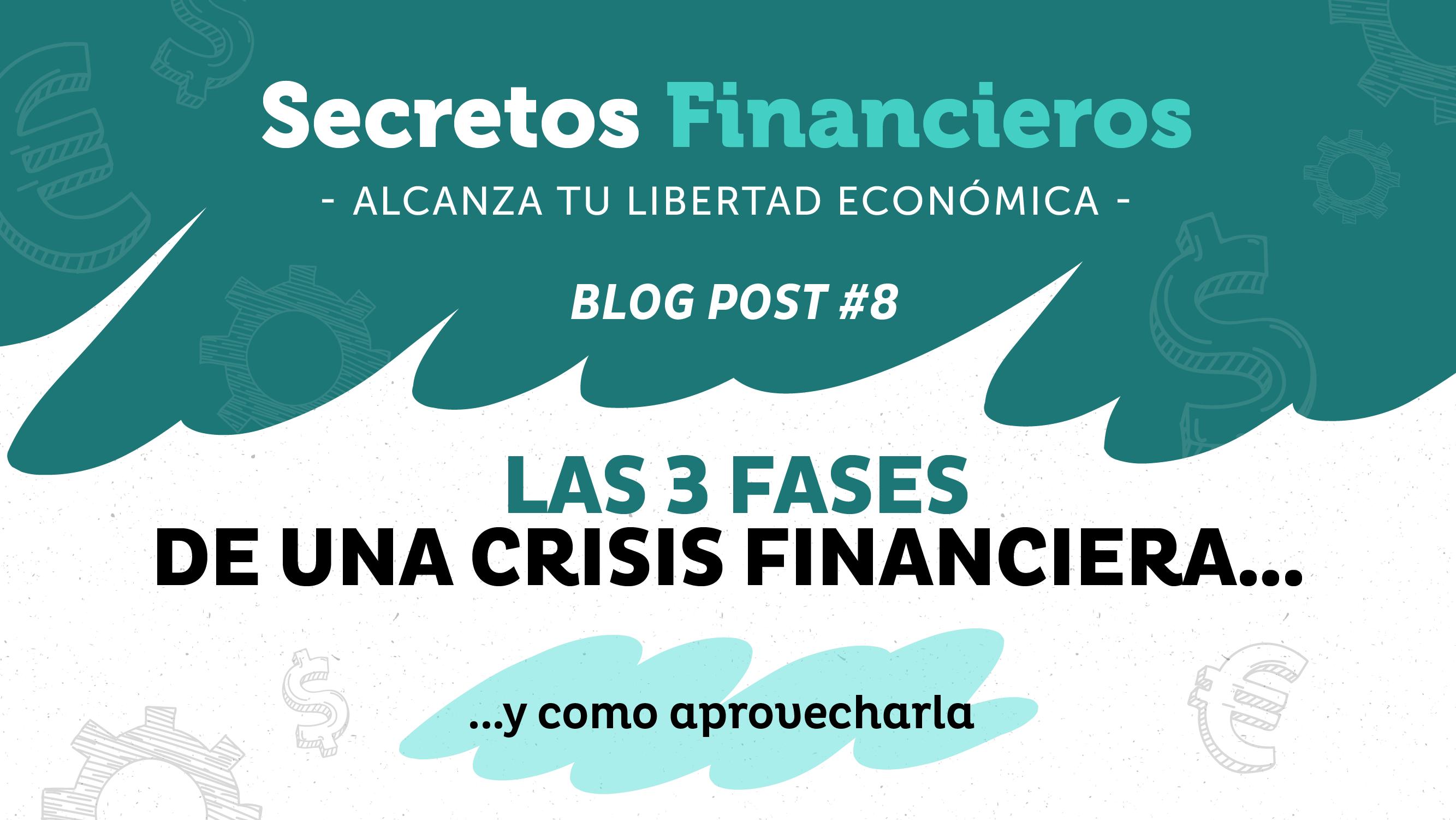 Las 3 fases de una crisis financiera y como aprovecharla